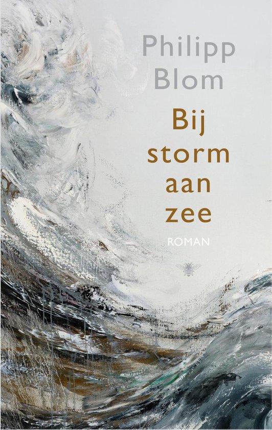 Bij storm aan zee - Philipp Blom | Fthsonline.com
