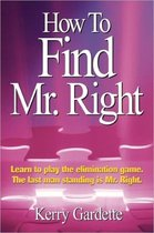 How To Find Mr. Right