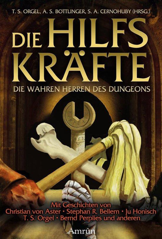 Boek cover Die Hilfskräfte – Die wahren Herren des Dungeons van Christian Von Aster (Onbekend)