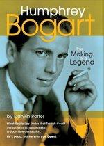 Humphrey Bogart, The Making of a Legend