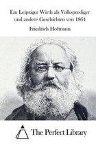 Ein Leipziger Wirth ALS Volksprediger Und Andere Geschichten Von 1864