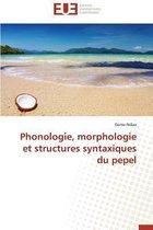 Phonologie, Morphologie Et Structures Syntaxiques Du Pepel
