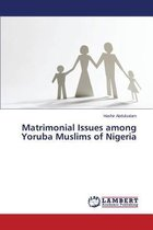 Matrimonial Issues Among Yoruba Muslims of Nigeria