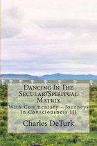 Dancing in the Secular/Spiritual Matrix