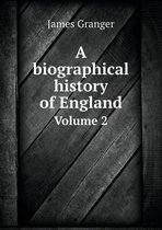A Biographical History of England Volume 2