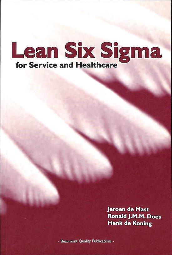 Lean Six Sigma for Service and Healthcare - J. de Mast  