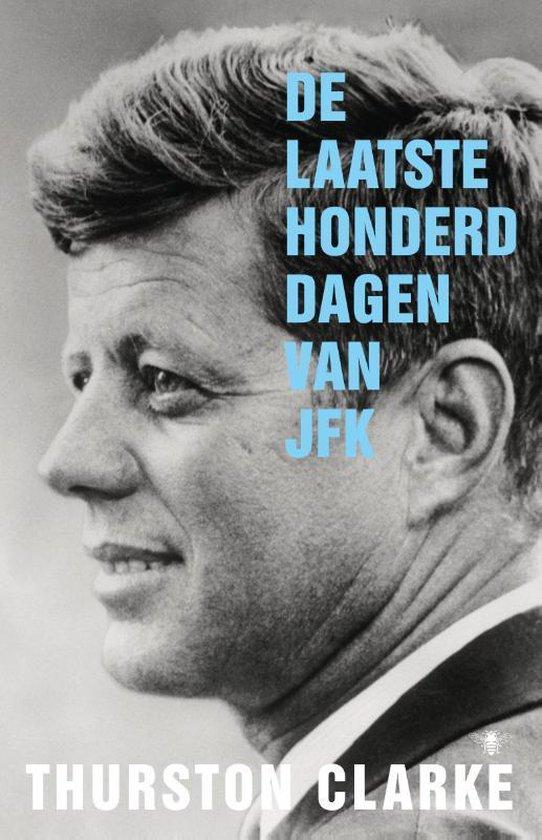 De laatste honderd dagen van JFK - Thurston Clarke |