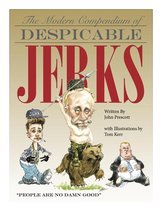 The Modern Compendium of Despicable Jerks