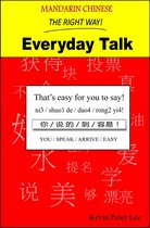 Mandarin Chinese The Right Way! Everyday Talk
