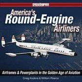 America's Round Engine Airliners