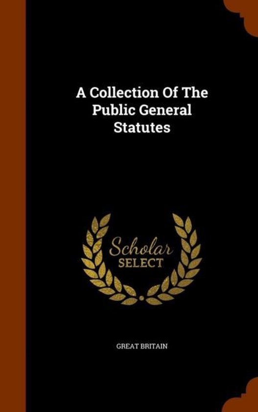 A Collection of the Public General Statutes