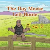 The Day Moose Left Home