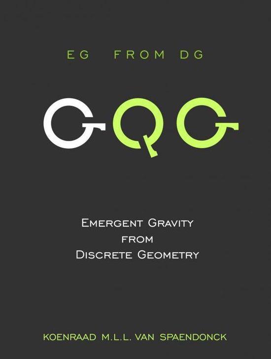 Emergent gravity from discrete geometry - Koenraad M.L.L. van Spaendonck  