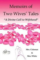 Memoirs of Two Wives' Tales