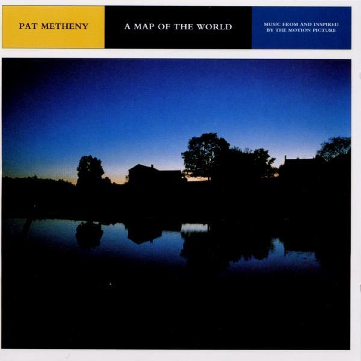 A Map Of The World: Music From And Inspired By The Motion Picture - Pat Metheny