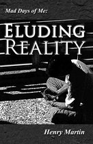 Omslag Mad Days of Me: Eluding Reality