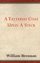 A Tattered Coat Upon A Stick