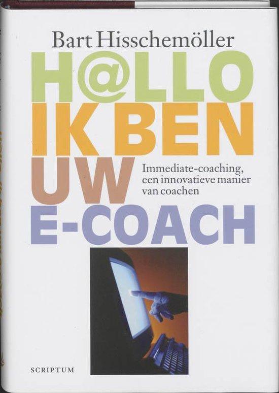 H(A)Llo, Ik Ben Uw E-Coach - Bart Hisschemoller |