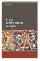 Glarus zwischen Habsburg und Zürich