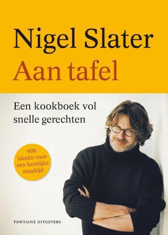 Slater, Nigel. Aan tafel. Een kookboek vol snelle gerechten