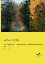 Der Waldbau nach wissenschaftlicher Forschung und praktischer Erfahrung