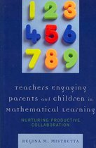 Teachers Engaging Parents and Children in Mathematical Learning