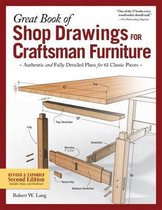 Great Book of Shop Drawings for Craftsman Furniture, Revised & Expanded Second Edition