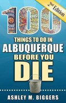 ALBUQUERQUE 100 THINGS TO DO BEFORE YOU
