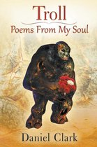 Troll Poems from My Soul