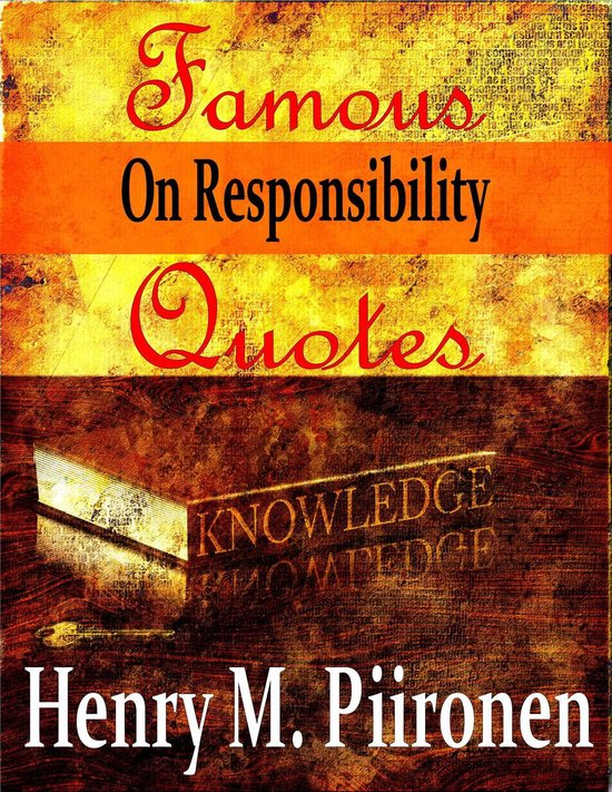 Famous Quotes on Responsibility