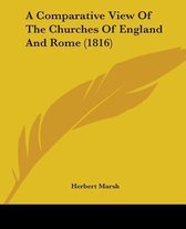 A Comparative View of the Churches of England and Rome (1816)
