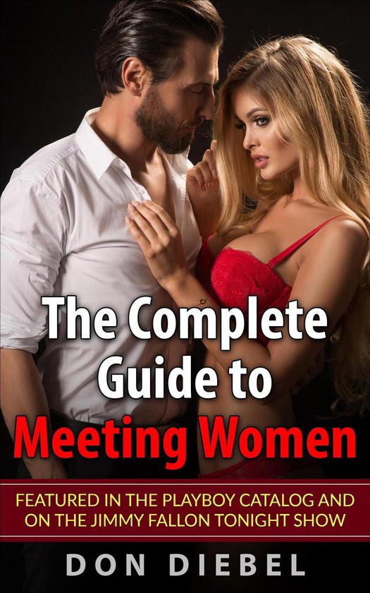 The Complete Guide to Meeting Women