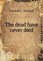 The Dead Have Never Died