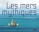Boek cover Les mers mythiques van Elisabeth Dumont-Le Cornec