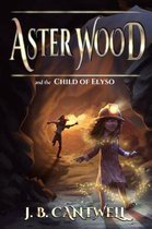 Aster Wood and the Child of Elyso