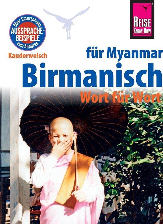 Reise Know-How Sprachführer Birmanisch für Myanmar - Wort für Wort (Burmesisch): Kauderwelsch-Band 63