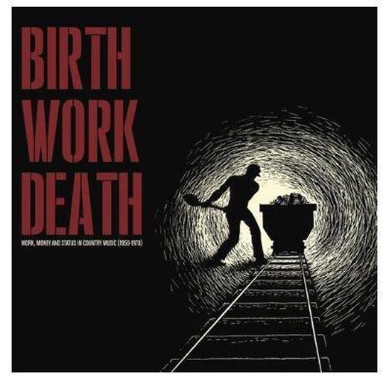 Birth Work Death: Work, Money and Status in Country Music (1950-1970)