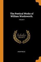 The Poetical Works of William Wordsworth.; Volume V