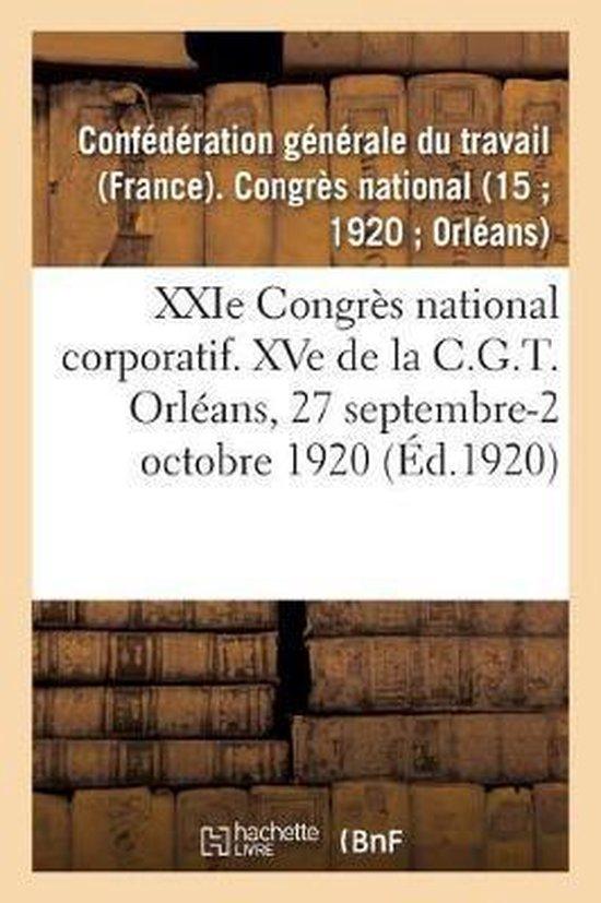 XXIe Congres national corporatif. XVe de la C.G.T., compte-rendu des travaux