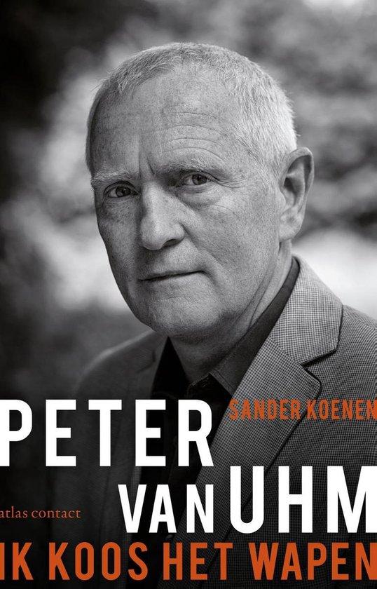 Boek cover Peter van Uhm: Ik koos het wapen van Sander Koenen (Onbekend)