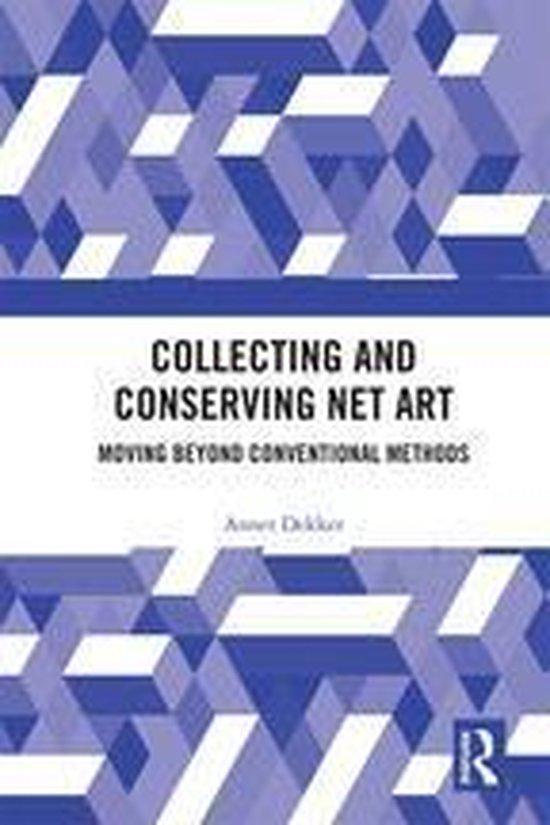 Boek cover Collecting and Conserving Net Art van Annet Dekker (Onbekend)