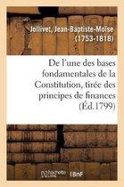 De l'une des bases fondamentales de la Constitution, tiree des principes de finances