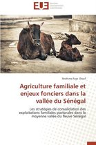 Agriculture Familiale Et Enjeux Fonciers Dans La Vall�e Du S�n�gal