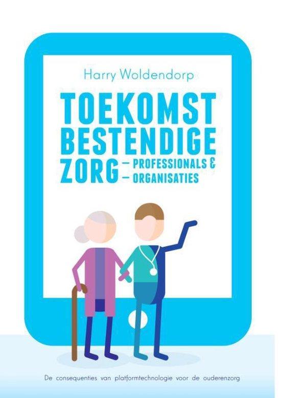 Toekomstbestendige zorgprofessionals en zorgorganisaties - Harry Woldendorp   Fthsonline.com