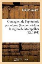 Contagion de l'Ophtalmie Granuleuse Trachome Dans La Region de Montpellier
