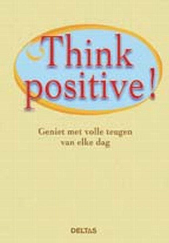 Think positive! - Onbekend |