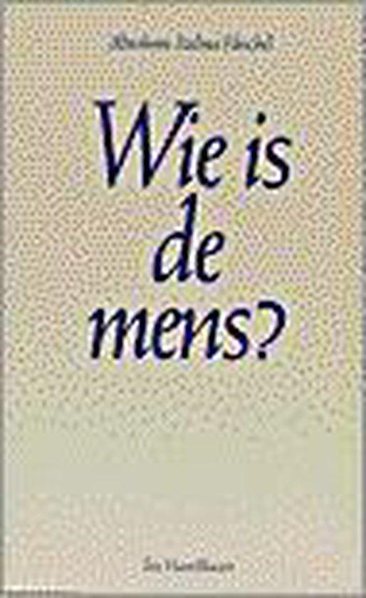 Wie is de mens - Heschel A.J.  