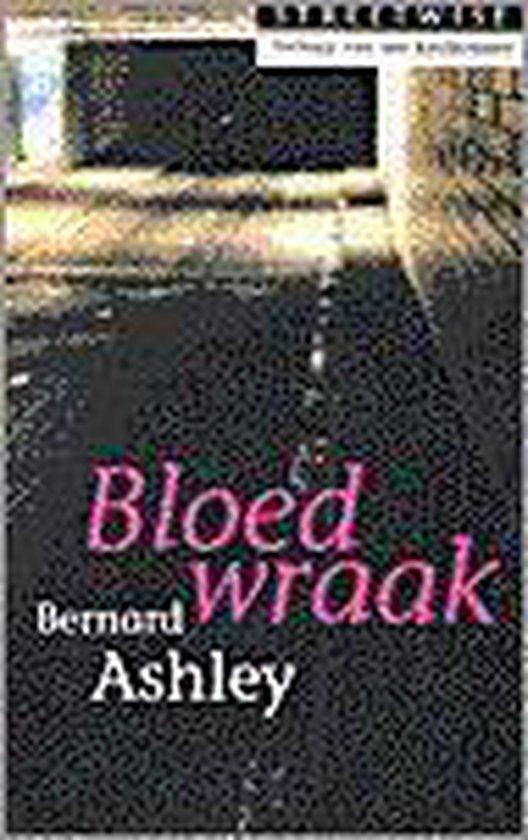 Bloedwraak - Bernard Ashley  