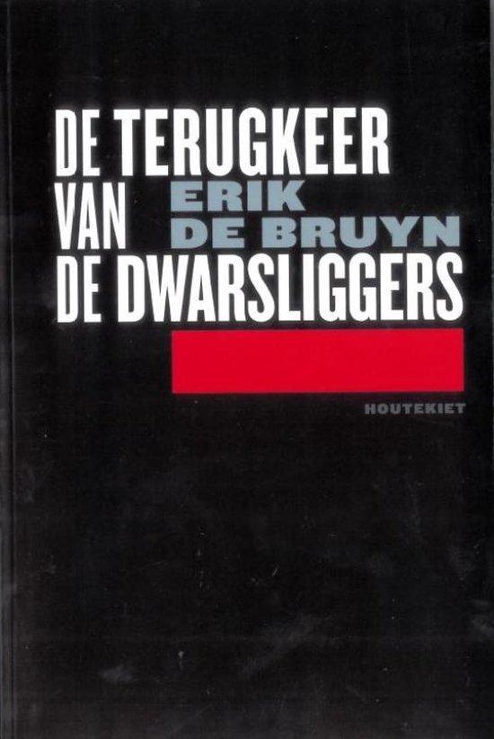 De Terugkeer Van De Dwarsliggers - Erik De Bruyn   Fthsonline.com