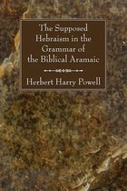 The Supposed Hebraisms in the Grammar of the Biblical Aramaic